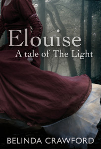 The cover of Elouise – a tale of The Light by Belinda Crawford.